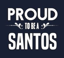 Proud to be a Santos. Show your pride if your last name or surname is Santos Kids Clothes