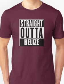 Straight outta Belize! T-Shirt