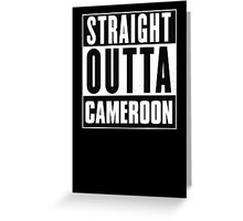 Straight outta Cameroon! Greeting Card