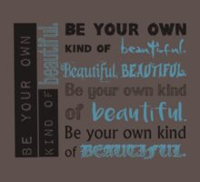 Be Your Own Kind of Beautiful - blue version Baby Tee