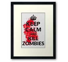 Keep Calm And Kill Zombies Shirt  Framed Print