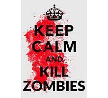Keep Calm And Kill Zombies Shirt  Photographic Print