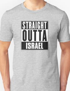 Straight outta Israel! T-Shirt