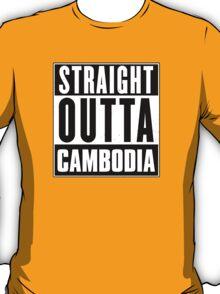 Straight outta Cambodia! T-Shirt