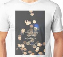 nothing is as strong as gentleness and nothing is so gentle as true strength Unisex T-Shirt
