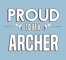 Proud to be a Archer. Show your pride if your last name or surname is Archer Kids Clothes