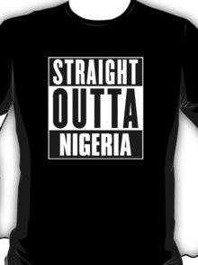 Straight outta Nigeria! T-Shirt