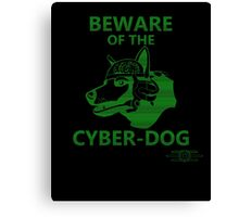 Beware of the Cyber-dog Capital Wasteland Green Canvas Print