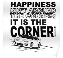 Happiness is the Corner Poster
