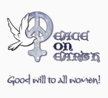 Good Will to All Women by rocamiadesign