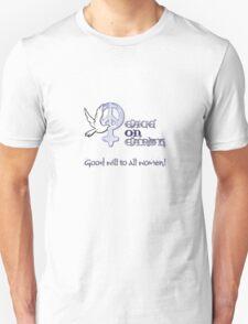 Good Will to All Women T-Shirt