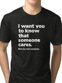 Someone Cares Tri-blend T-Shirt