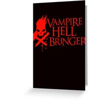 Vampire Hell Bringer  Greeting Card