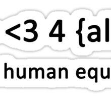 It's a human equation  - (Black) Sticker