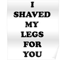 I Shaved My Legs! Poster