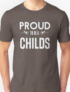 Proud to be a Childs. Show your pride if your last name or surname is Childs T-Shirt