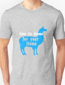 Save the drama for your llama funny geek funny nerd Unisex T-Shirt