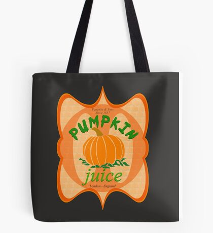 what did you expect, pumpkin juice!? Tote Bag