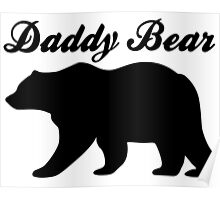 Daddy Bear Poster