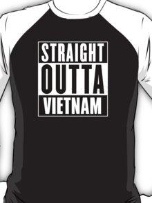 Straight outta Vietnam! T-Shirt