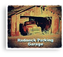 """Redneck Parking Garage""... prints and products Canvas Print"