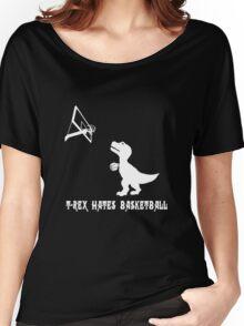 T rex hates basketball basket ball dark geek funny nerd Women's Relaxed Fit T-Shirt