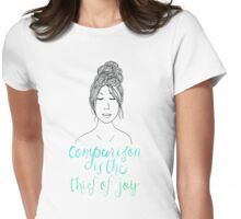 Comparison is a Thief Womens Fitted T-Shirt