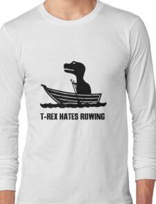 T rex hates rowing geek funny nerd Long Sleeve T-Shirt