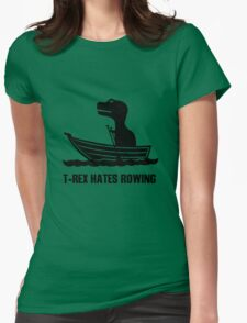 T rex hates rowing geek funny nerd Womens Fitted T-Shirt