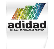 ALL DAY I DREAM ABOUT DRIFTING Poster