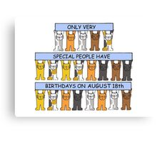 Cats celebrating a birthday on August 18th. Canvas Print