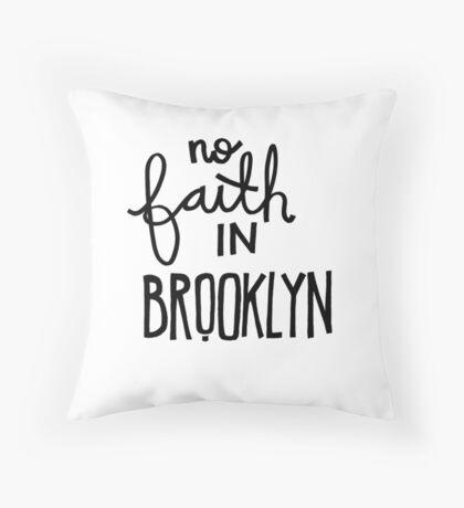 no faith in brooklyn Throw Pillow