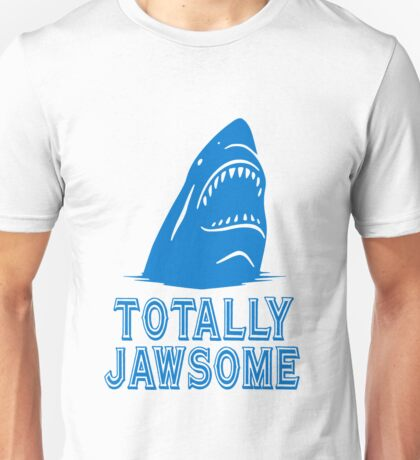Totally jawsome awesome shark geek funny nerd Unisex T-Shirt