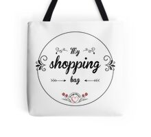 My Shopping bag Tote Bag