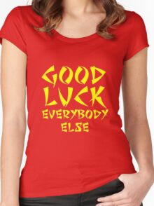 Good Luck Everybody Else! Women's Fitted Scoop T-Shirt
