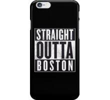 Straight Outta Boston iPhone Case/Skin