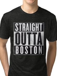 Straight Outta Boston Tri-blend T-Shirt