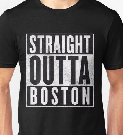 Straight Outta Boston Unisex T-Shirt