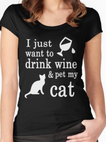 I JUST WANT TO DRINK WINE & PET MY CAT Women's Fitted Scoop T-Shirt