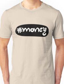 #money Unisex T-Shirt