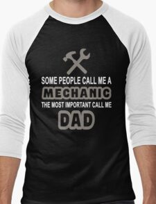 SOME PEOPLE CALL ME A MECHANIC THE MOST IMPORTANT CALL ME DAD Men's Baseball ¾ T-Shirt