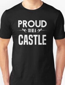 Proud to be a Castle. Show your pride if your last name or surname is Castle T-Shirt