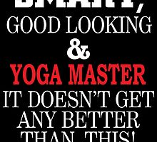 SMART,GOOD LOOKING&YOGA MASTER IT DOESN'T GET ANY BETTER THAN THIS! by yuantees