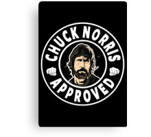 Chuck Norris Approved Canvas Print