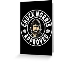 Chuck Norris Approved Greeting Card