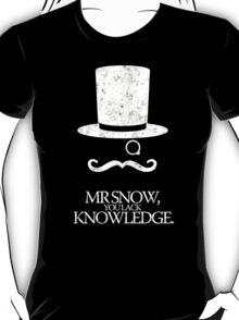 Mr Snow, You Lack Knowledge - White on Black T-Shirt