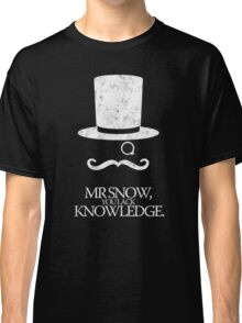 Mr Snow, You Lack Knowledge - White on Black Classic T-Shirt
