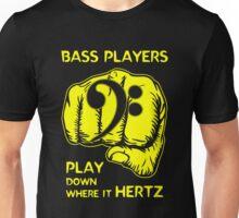 Bass Players Play Down Where It Hertz Unisex T-Shirt