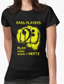 Bass Players Play Down Where It Hertz Womens Fitted T-Shirt