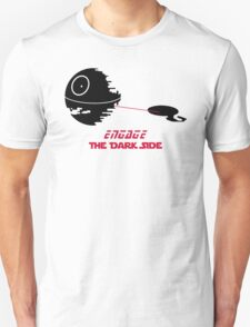 Engage The Dark Side Unisex T-Shirt